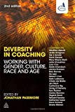 Diversity in Coaching : Working with Gender, Culture, Race and Age, Passmore, Jonathan, 0749466626