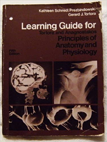 Book Learning guide for Tortora and Anagnostakos: Principles of anatomy and physiology, fifth edition