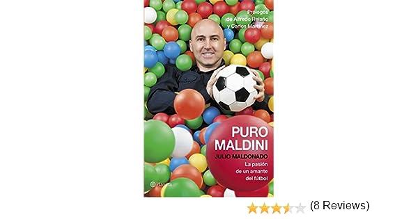Puro Maldini: La pasión de un amante del fútbol eBook: Maldonado, Julio: Amazon.es: Tienda Kindle
