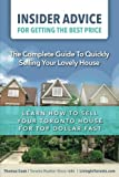 Insider Advice For Getting The Best Price: The Complete Guide To Quickly Selling Your Lovely House (Toronto Buyer & Seller University Series)
