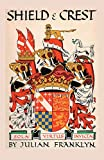 Shield and Crest: An Account of the Art and Science of Heraldry. Third Edition [1967]