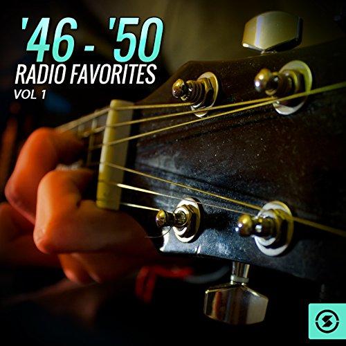 '46 - '50 Radio Favorites, Vol. 1