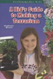 A Kid's Guide to Making a Terrarium (Gardening for Kid's)