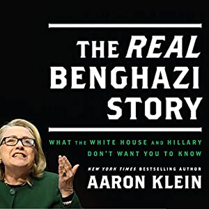 The REAL Benghazi Story Audiobook