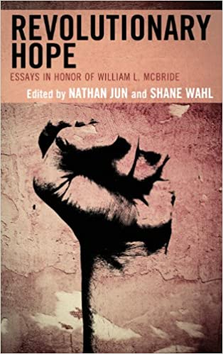 revolutionary hope essays in honor of william l mcbride kindle  revolutionary hope essays in honor of william l mcbride kindle edition by nathan j jun shane wahl matthew abraham matthew c ally joseph catalano