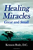 Healing Miracles Great and Small, Kennon Rude, 1412034671