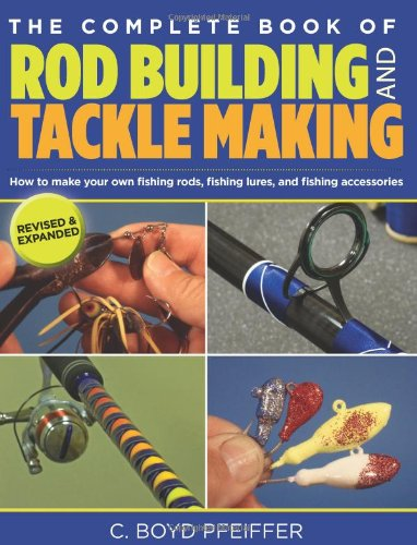 Complete Book of Rod Building and Tackle Making