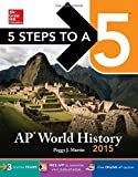 5 Steps to a 5 AP World History, 2015 Edition (5 Steps to a 5 on the Advanced Placement Examinations Series) by Martin, Peggy (2014) Paperback