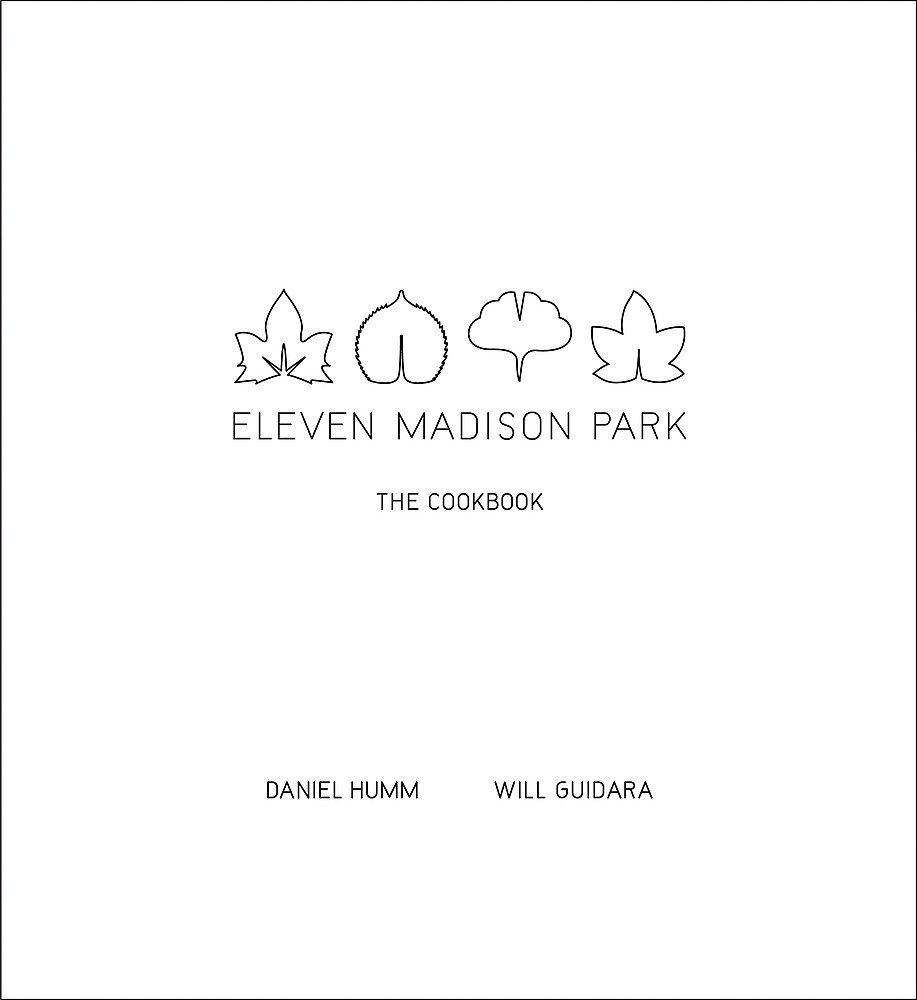 Eleven Madison Park  The Cookbook