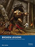 Broken Legions: Fantasy Skirmish Wargames in the Roman Empire (Osprey Wargames)