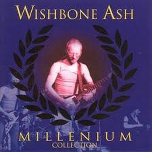 Wishbone Ash - Millenium Collection By Wishbone Ash (1999-08-02) - Zortam Music