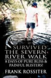 I Survived the Severn River Walk, Frank Rossiter, 1462689957