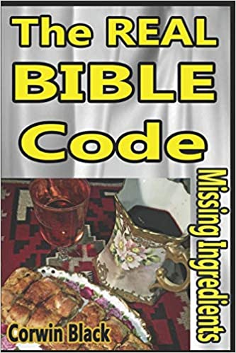 Buy The REAL Bible Code: Missing Ingredients (Holy Bible