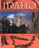 Idaho: A Climbing Guide, 2nd Edition (Climbing Guides)