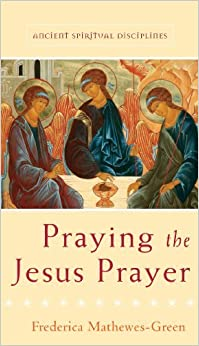 Praying the Jesus Prayer (Ancient Spiritual Disciplines) Pack of 5 Books: Written by Frederica Mathewes-Green, 2012 Edition, (Pack of 5 books) Publisher: Paraclete Press (MA)