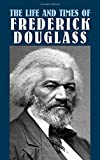 img - for The Life and Times of Frederick Douglass (African American) book / textbook / text book