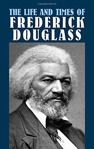 Books : The Life and Times of Frederick Douglass (African American)