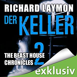 Der Keller (Beast House Chronicles 2) Hörbuch