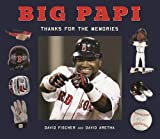 Big Papi: David Ortiz, Thanks for the Memories