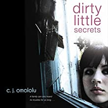 Dirty Little Secrets Audiobook by C. J. Omololu Narrated by Jessica Almasy