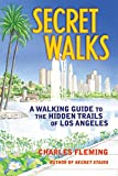Best Things To Do In Los Angeles - Secret Walks: A Walking Guide to the Hidden Review