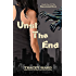 Until the End (Quarantined series Book 1)