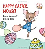 Happy Easter, Mouse!, Laura Joffe Numeroff, 0694014222