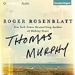 Thomas Murphy: A Novel | Roger Rosenblatt