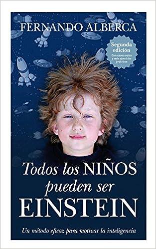 Todos los niños pueden ser Einstein Ensayos educativos: Amazon.es: Alberca de Castro, Fernando: Libros
