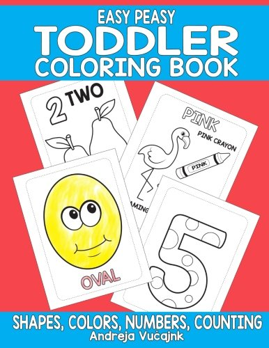 Download Easy Peasy Toddler Coloring Book: Shapes, Numbers, Counting and Colors Coloring Book For Toddlers pdf epub
