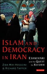 Islam and Democracy in Iran: Eshkevari and the Quest for Reform (Library of Modern Middle East Studies)