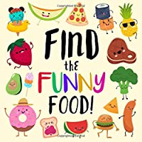 Find The Funny Food!: A Super Silly Where's Wally