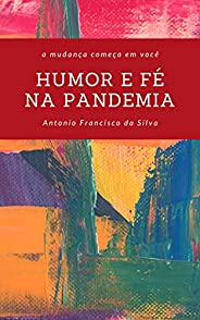 Humor e fé na pandemia: A mudança começa em você