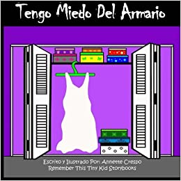 Tengo Miedo Del Armario (Spanish Edition): Remember This Tiny Kid Storybooks, Annette Crespo: 9781492350187: Amazon.com: Books