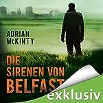 Die Sirenen von Belfast (Sean Duffy 2) | Adrian McKinty