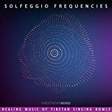Solfeggio Frequencies - Healing Music of Tibetan Singing Bowls