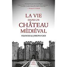 La Vie dans un château médiéval (French Edition)