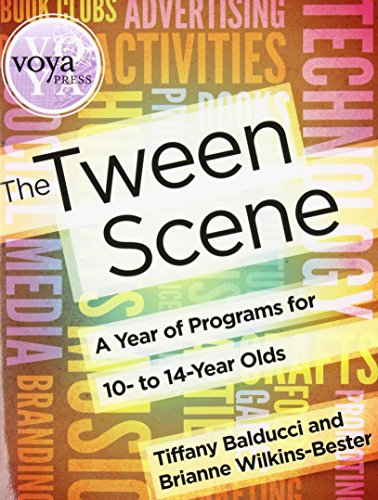 The Tween Scene: A Year of Programs for 10- To 14-Year (Tween Scene)