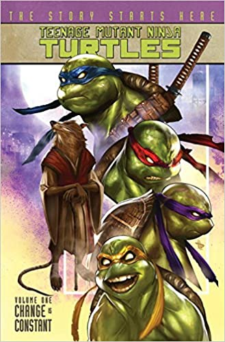 Teenage Mutant Ninja Turtles Volume 1: Change is Constant ...