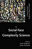 The Social Face of Complexity Science : A Festschrift for Professor Peter M. Allen, , 193815813X
