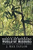 Inside the World of Mirrors, J. Max Taylor, 1481718584