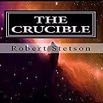 The Crucible | Robert Stetson