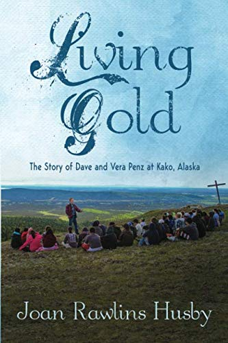 Living Gold: The Story of Dave and Vera Penz