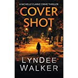 Cover Shot: A Nichelle Clarke Crime Thriller