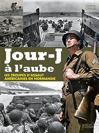 Jour-J à l'aube : Les troupes d'assaut américaines en Normandie par Jonathan Gawne
