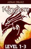 Kingdom Level 1-3 (A LitRPG Series)