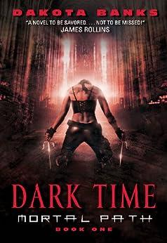 Dark Time: Mortal Path Book One (Mortal Path Series) by [Banks, Dakota]