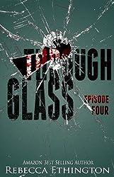 Through Glass - Episode Four (Through Glass Novella Series Book 4) (English Edition)