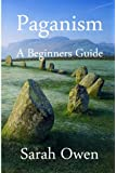 Paganism: A Beginners Guide to Paganism