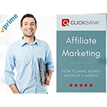 ClickBank Affiliate Marketing - How To Make Money Without A Website